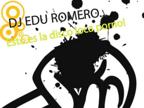 Esto Es La Disco Loca Porno! - Dj Edu Romero video