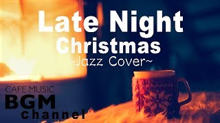 Late Night Christmas Jazz Music - Christmas Songs Cover - Relaxing Jazz Music - Fireplace Sound