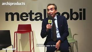 Metalmobil @Salone del Mobile 2018 | Interview by Archiproducts
