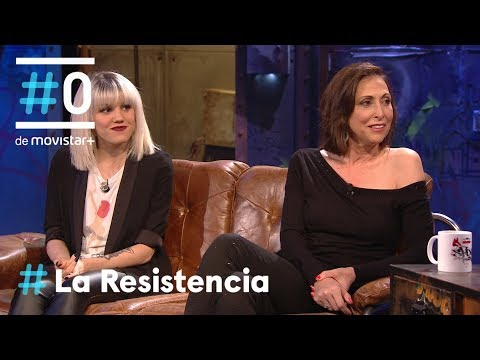 LA RESISTENCIA - Entrevista a Angy Fernández y María Barranco | #LaResistencia 07.03.2018
