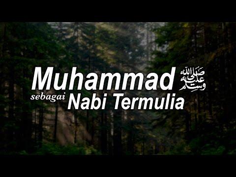 Muhammad Shallallahu 'alahi wasallam adalah Nabi Termulia - Ustadz Ahmad Zainuddin Al-Banjary