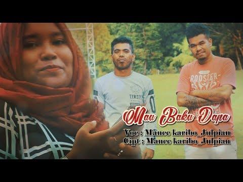Mance Karibo Feat Julpian MAU BAKU DAPA  (Official Video)