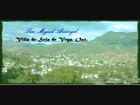 Sola de Vega (Chilena). Sola de Vega, Oax.