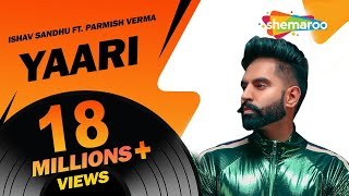 New Punjabi Songs 2017 | Yaari Parmish Verma (Full Video) | Ishav Sandhu | Latest Punjabi Songs 2017
