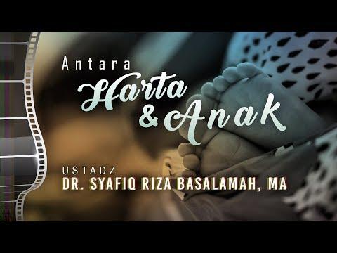 Ceramah Agama: Antara Harta dan Anak - Ustadz Dr. Syafiq Riza Basalamah, Lc., MA