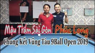 Live : Phúc Long - Mậu Trấm SG   Chung Kết Vũng Tàu 9 Ball Open 2019