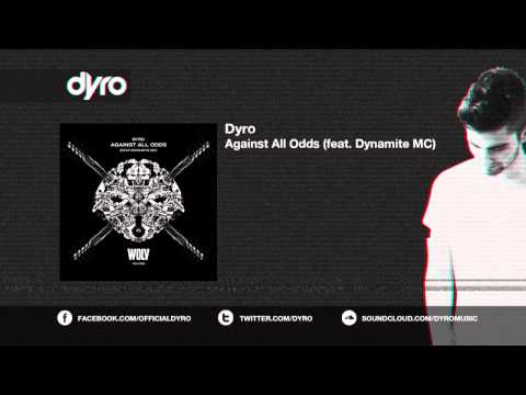 Dyro - Against All Odds (feat. Dynamite Mc) video
