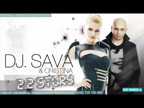 Cristina feat. DJ Sava – 2.2 Story (Radio Version)