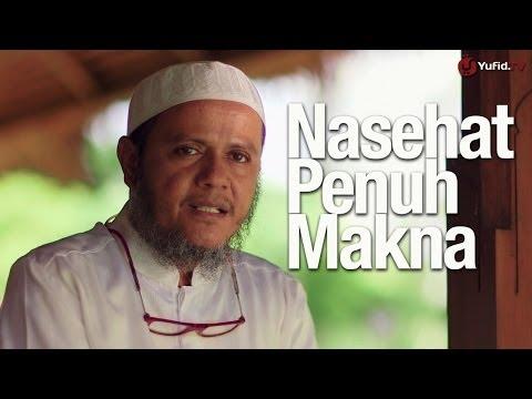Kata-kata Hikmah: Nasehat Penuh Makna dari Rasulullah - Ustadz Mubarak Bamualim, M.Hi. Lc.