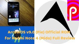 ArrowOS v9.0 (Pie) Official Stable ROM for Redmi Note 4 (Mido) Full Review