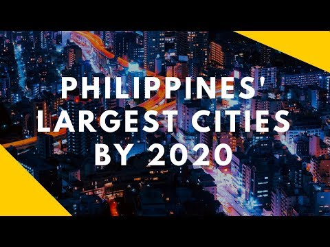 Philippines' Largest Cities by 2020