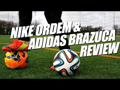 Adidas Brazuca and Nike Ordem review