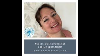 Access Consciousness-Asking Questions
