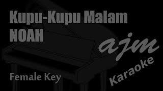 Noah Kupu Kupu Malam Female Key Karaoke Ayjeeme Karaoke