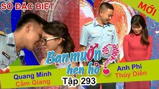 BẠN MUỐN HẸN HÒ - SỐ ĐẶC BIỆT | Tập 293 UNCUT | Quang Minh - Cẩm Giang | Anh Phi - Thúy Diển 💖