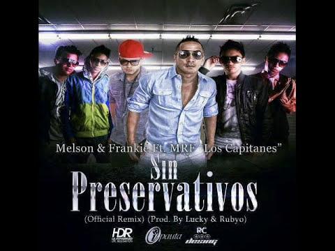 Melson & Frankie Ft. MRF- Sin Preservativos (Official Remix)