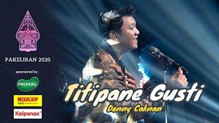 Download Denny Caknan - Titipane Gusti (Live Konser Pakeliran 2020) Mp3/Mp4