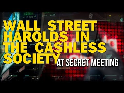WALL STREET HERALDS IN THE CASHLESS SOCIETY AT SECRET MEETING