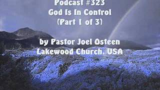 God Is In Control Part 1 of 3 ~ Pastor Joel Osteen