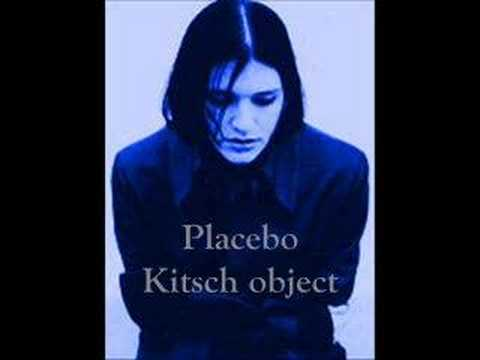 Placebo - Kitsch Object