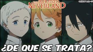 The Promised Neverland De Que Se Trata Yakusoku No Neverland Sinopsis Y Personajes