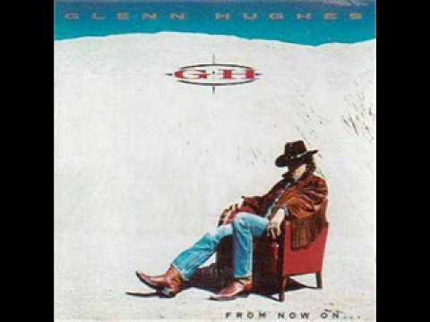 Glenn Hughes - From Now On...