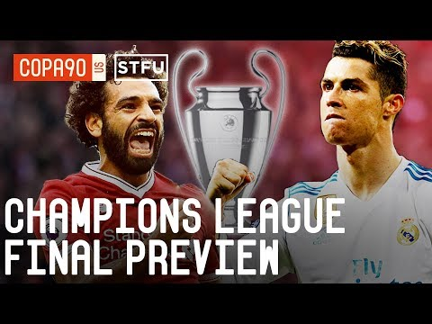 Champions League Final Preview: Real Madrid v Liverpool | STFU