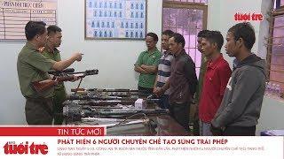 Phát hiện 6 người chuyên chế tạo súng trái phép