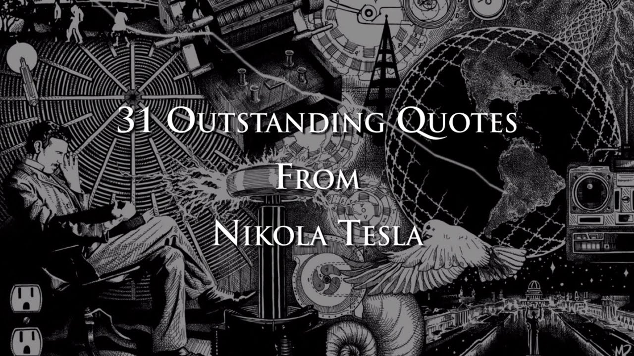 31 Outstanding Quotes From Nikola Tesla Youtube