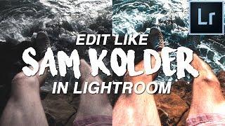 SAM KOLDER LIGHTROOM TUTORIAL (Orange & Teal Look)