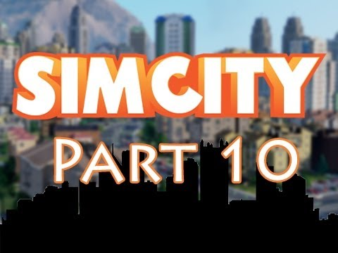 SimCity - Walkthrough Part 10 - Great Work Beginnings  - Let's Play Gameplay (SimCity 5 Deluxe 2013)