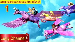Lucy Channel | GAME BARBIE CUỘC GIẢI CỨU THẦN KỲ TẬP 1