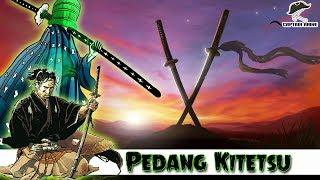 Ternyata ini..!! Misteri dan Fakta Tentang Pedang Kitetsu (ONE PIECE)