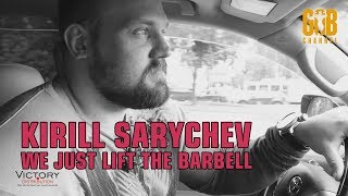 (eng subs) Kirill Sarychev. We just lift the barbell. /Кирилл Сарычев, мы просто поднимаем штангу.