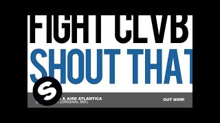 FIGHT CLVB & Aire Atlantica - Shout That (Original Mix)