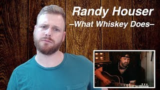 Randy Houser What Whiskey Does Reaction