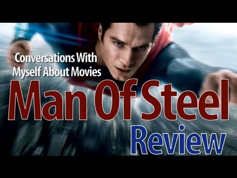 Man of Steel Discussion - Conversations With Myself About Movies
