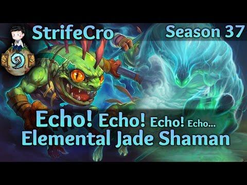 Hearthstone Elemental Jade Shaman: Echo! Echo! Echo! Echo...