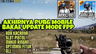 Bahas Next Update Mode FPP / FPS di PUBG MOBILE - Jendela ada Kacanya dan Slot Untuk Senjata Pistol