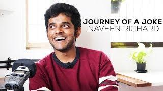 Journey Of A Joke feat. Naveen Richard