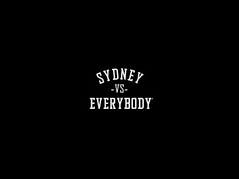 Sydney VS Everybody (Hustle Hard Television Exclusive)