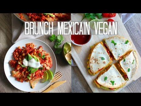BRUNCH VEGAN MEXICAIN | Quesadillas & Chilaquiles Végétaliens