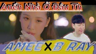 (Reaction!) AMEE x B Ray - Anh Nhà Ở Đâu Thế   Những anh em Hàn Quốc 한국남매들