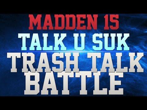 MADDEN 15 TRASH TALK!!! - TRASH TALKER SCREAMING THE ENTIRE GM IN MADDEN 15!!!!