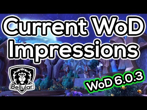 2 Weeks of Warlords of Draenor - My Impressions / Review So Far