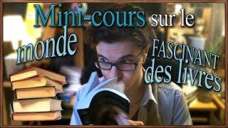 Mini-cours sur le monde fascinant des livres
