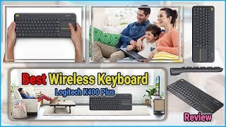Best Wireless Keyboard in 2019 | Logitech K400 Plus Wireless Touch TV Keyboard | Top keyboard Review
