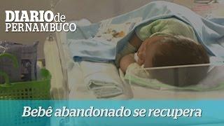 Beb� abandonado em Camaragibe tem uma boa recupera��o na maternidade