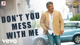 Aavesam - Don't You Mess With Me Telugu Song Video | Ajith Kumar | Anirudh Ravichander