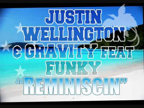 Justin Wellington & Gravity 'reminiscin' Feat. Funky 2010 Island Reggae video